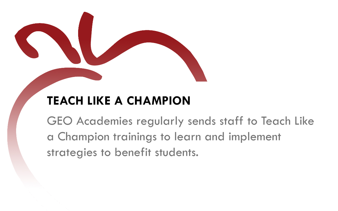 TEACH LIKE A CHAMPION - GEO Academies regularly send staff to Teach Like a Champion trainings to learn and implement strategies to benefit students.